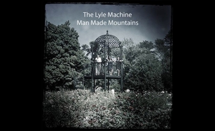 The Lyle Machine - Man Made Mountains